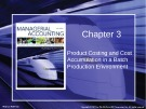 Lecture Managerial accounting: Creating value in a dynamic business environment (9/e): Chapter 3 - Ronald W. Hilton