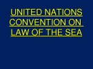Lecture Marine environmental studies - Topic: United nations convention on law of the sea