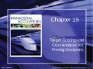 Lecture Managerial accounting: Creating value in a dynamic business environment (9/e): Chapter 15 - Ronald W. Hilton