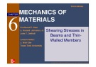 Lecture Mechanics of materials (Third edition) - Chapter 6: Shearing stresses in beams and thinwalled members