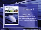 Lecture Managerial accounting: Creating value in a dynamic business environment (9/e): Chapter 2 - Ronald W. Hilton