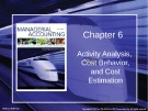 Lecture Managerial accounting: Creating value in a dynamic business environment (9/e): Chapter 6 - Ronald W. Hilton