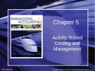 Lecture Managerial accounting: Creating value in a dynamic business environment (9/e): Chapter 5 - Ronald W. Hilton