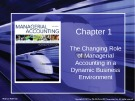 Lecture Managerial accounting: Creating value in a dynamic business environment (9/e): Chapter 1 - Ronald W. Hilton