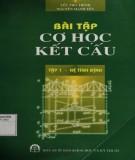 Bài tập cơ học kết cấu (Tập I - Tái bản có sửa chữa bổ sung): Phần 1