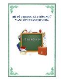 Bộ đề thi học kì 2 môn Ngữ văn lớp 12 năm 2015-2016