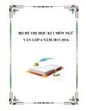 Bộ đề thi học kì 2 môn Ngữ văn lớp 6 năm 2015-2016