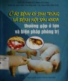 Ebook Các bệnh ký sinh trùng và bệnh nội sản khoa thường gặp ở lợn và biện pháp phòng trị: Phần 2