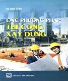 Ebook Các phương pháp thi công xây dựng (tái bản): Phần 1