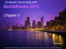 Computer accounting with quickbooks 2015: Chapter 5 - Donna Kay