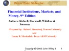 Lecture Financial institutions, markets, and money (9th Edition): Chapter 6 - Kidwell, Blackwell, Whidbee, Peterson