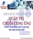Bài giảng Quản trị chuỗi cung ứng: Phần 3 - ThS. Nguyễn Phi Khanh