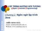 Bài giảng Lập trình hướng đối tượng (dùng Java): Chương 2 - Trần Minh Thái (2017)
