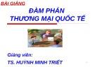 Bài giảng Đàm phán thương mại quốc tế: Chương 1 - TS. Huỳnh Minh Triết