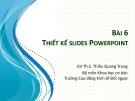 Bài giảng Tin học văn phòng 2: Bài 6 - ThS. Thiều Quang Trung