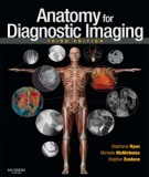 Ebook Anatomy for diagnostic imaging (3rd edition): Part 1