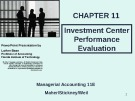 Lecture Managerial accounting (11E) - Chapter 11: Investment center performance evaluation