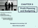 Lecture Managerial accounting (11E) - Chapter 9: Profit planning and budgeting