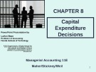 Lecture Managerial accounting (11E) - Chapter 8: Capital expenditure decisions
