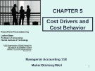 Lecture Managerial accounting (11E) - Chapter 5: Cost drivers and cost behavior
