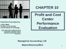 Lecture Managerial accounting (11E) - Chapter 10: Profit and cost center performance evaluation