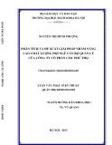 Luận văn Thạc sĩ Kỹ thuật: Phân tích và đề xuất giải pháp nhằm nâng cao chất lượng đội ngũ cán bộ quản lý của Công ty cổ phần CMC Phú Thọ