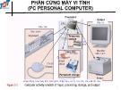 Bài giảng Thiết bị và cáp viễn thông - Bài 9: Phần cứng máy vi tính