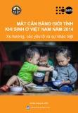 Mất cân bằng giới tính khi sinh ở Việt Nam năm 2014 - Xu hướng, các yếu tố và sự khác biệt