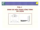 Bài giảng Bệnh học và sửa chữa công trình: Phần 2 - TS. Nguyễn Hoàng Giang