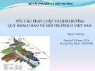 Bài thuyết trình: Yêu cầu pháp luật và định hướng quy hoạch bảo vệ môi trường ở Việt Nam