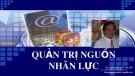 Bài giảng Quản trị nguồn nhân lực: Chương 1 - TS. Bùi Quang Xuân