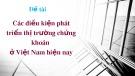 Bài thuyết trình: Các điều kiện phát triển thị trường chứng khoán ở Việt Nam hiện nay