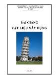 Bài giảng Vật liệu xây dựng - Trường Trung cấp chuyên nghiệp Ý Việt