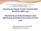 Bài thuyết trình Kế hoạch thoát nước thành phố Đà Nẵng đến 2030 (Master plan for sewerage and drainage system in Da nang City by 2030)