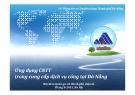 Bài thuyết trình Ứng dụng công nghệ thông tin trong cung cấp dịch vụ công tại Đà Nẵng: Hội thảo Quốc gia về chính phủ điện tử