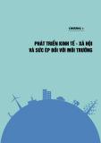 Chương 1: Phát triển kinh tế - xã hội và sức ép đối với môi trường