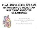 Tài liệu Phát hiện và chỉnh sửa cắm nhầm điện cực trong tạo nhịp tái đồng bộ tim: Ca lâm sàng - PGS. TS. Hoàng Anh Tiến