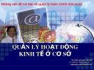 Bài giảng Quản lý hoạt động kinh tế ở cơ sở - TS. Bùi Quang Xuân