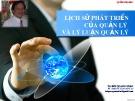Bài giảng chương 2 Lịch sử phát triển của quản lý và lý luận quản lý - TS. Bùi Quang Xuân