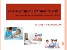 Bài giảng An toàn trong sử dụng thuốc