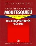 Ebook Triết học chính trị Montesquieu với việc xây dựng nhà nước pháp quyền Việt Nam - Phần 1