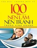 100 điều nên làm nên tránh trong kinh doanh - phần 1