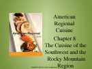 Lecture American regional cuisine – Chapter 8: The cuisine of the southwest and the rocky mountain region