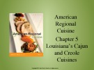 Lecture American regional cuisine – Chapter 5: Louisiana's Cajun and Creole cuisines