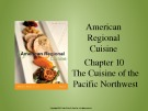 Lecture American regional cuisine – Chapter 10: The cuisine of the pacific northwest