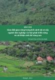 Báo cáo Giao đất giao rừng trong bối cảnh tái cơ cấu ngành lâm nghiệp: Cơ hội phát triển rừng và cải thiện sinh kế vùng cao