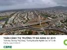 Toàn cảnh thị trường Thành phố Đà Nẵng Q1/2015