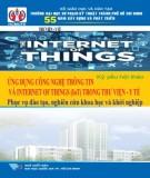 Ebook Kỷ yếu hội thảo chuyên đề Internet of things (IOT): Ứng dụng công nghệ thông tin và internet of things (IOT) trong hoạt động thư viện – y tế phục vụ đào tạo, nghiên cứu khoa học và khởi nghiệp (Phần 2)