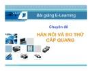 Bài giảng E-Learning Chuyên đề: Hàn nối và đo thử cáp quang