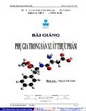Bài giảng Phụ gia trong sản xuất thực phẩm - Nguyễn Chí Linh